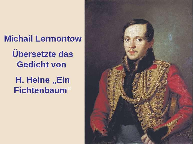 """Michail Lermontow Übersetzte das Gedicht von H. Heine """"Ein Fichtenbaum"""""""