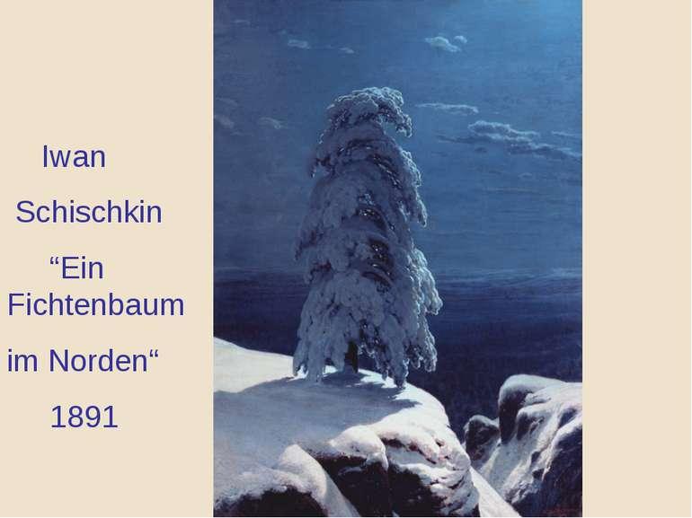 """Iwan Schischkin """"Ein Fichtenbaum im Norden"""" 1891"""
