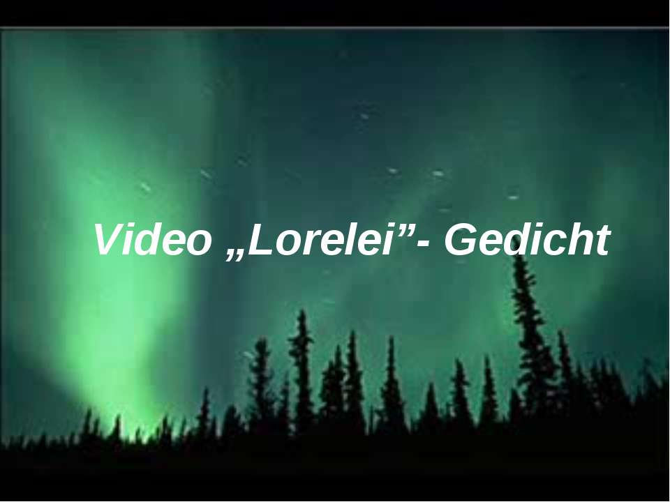 "Video ""Lorelei""- Gedicht"