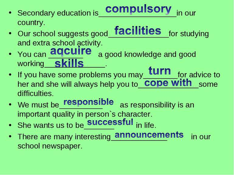Secondary education is__________________in our country. Our school suggests g...