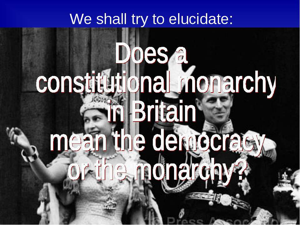 We shall try to elucidate: