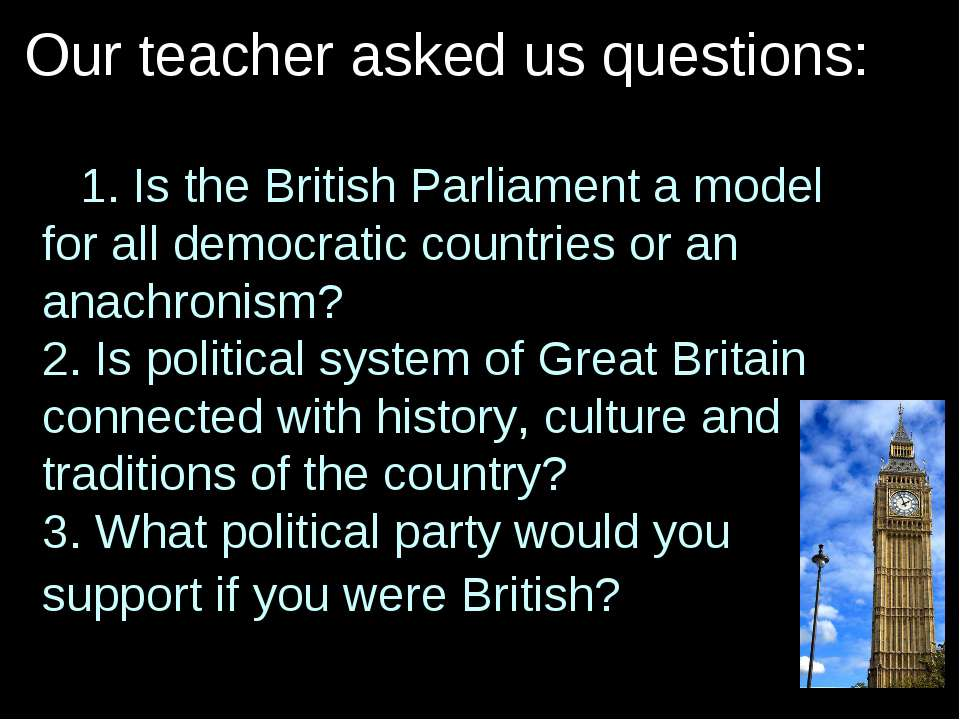 Is the British Parliament a model for all democratic countries or an anachron...