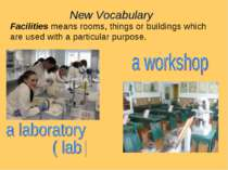 New Vocabulary Facilities means rooms, things or buildings which are used wit...