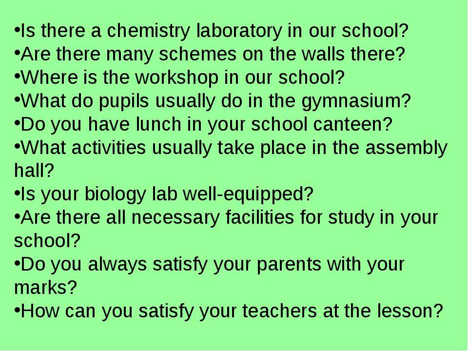 Is there a chemistry laboratory in our school? Are there many schemes on the ...