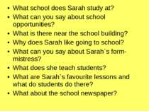 What school does Sarah study at? What can you say about school opportunities?...