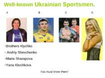 Well-known Ukrainian Sportsmen. A B C D You must know them! Brothers Klychko ...