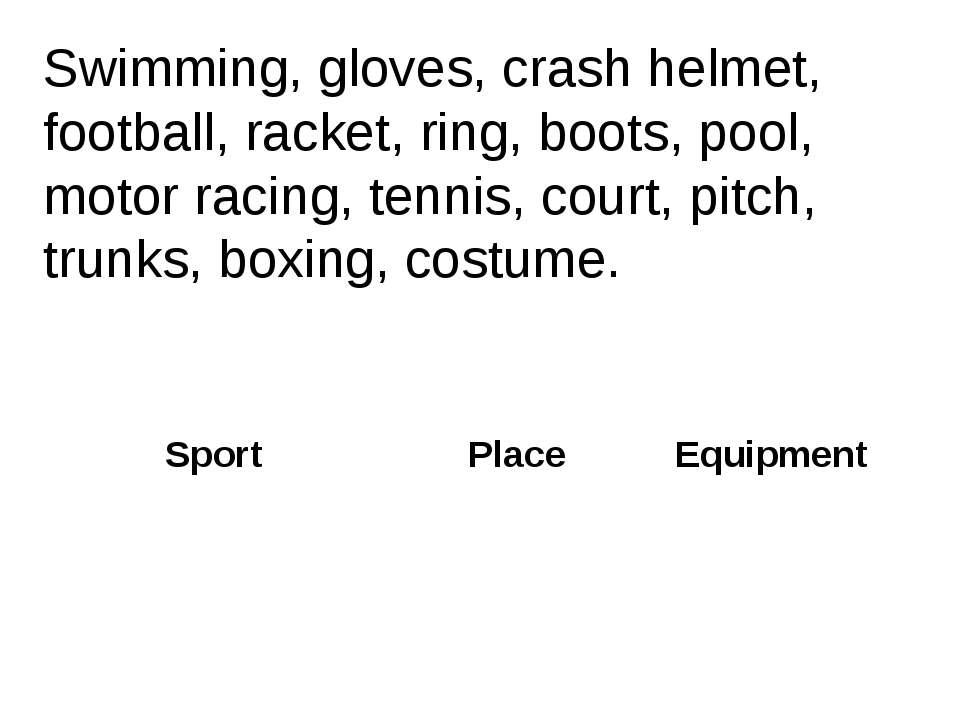 Swimming, gloves, crash helmet, football, racket, ring, boots, pool, motor ra...