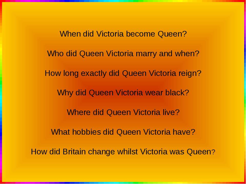 When did Victoria become Queen? Who did Queen Victoria marry and when? How lo...