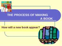 THE PROCESS OF MAKING A BOOK