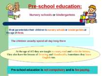 Pre-school education: Nursery schools or kindergartens Most parents take thei...