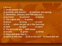I group: 1. Some people like… a) summer and autumn b) summer and spring 2. De...
