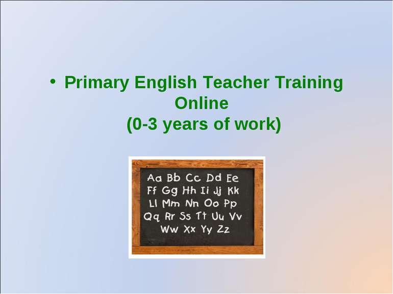 Primary English Teacher Training Online (0-3 years of work)