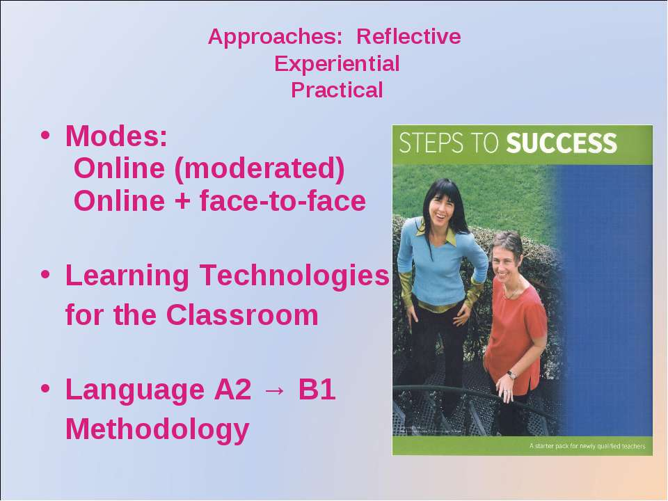 Approaches: Reflective Experiential Practical Modes: Online (moderated) Onlin...