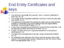 End Entity Certificates and keys The minimum key length for a person, host, o...