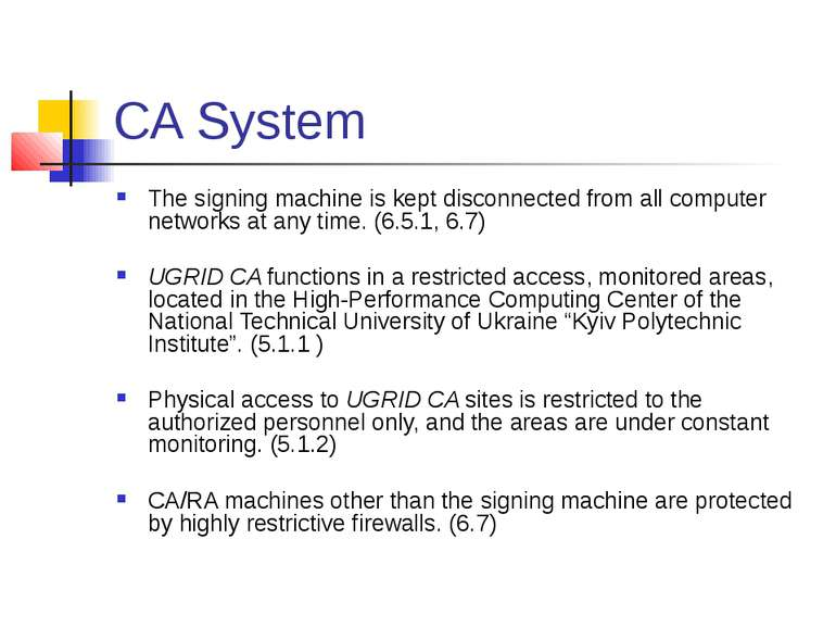 CA System The signing machine is kept disconnected from all computer networks...