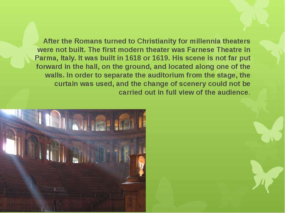 After the Romans turned to Christianity for millennia theaters were not built...
