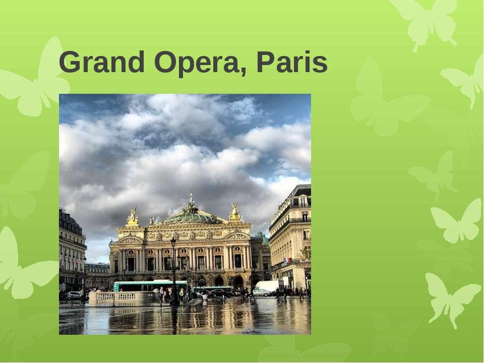 Grand Opera, Paris