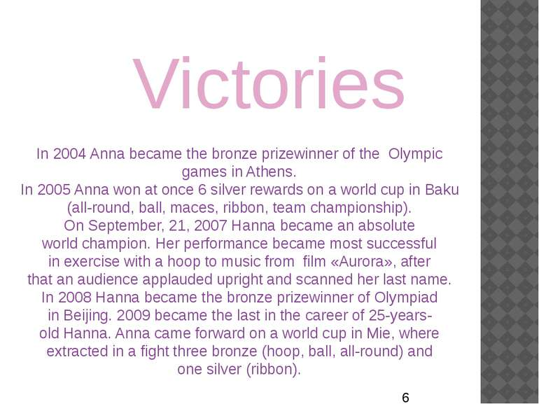 Victories In 2004 Anna became the bronze prizewinner of the  Olympic games in...