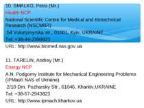 10. SMALKO, Petro (Mr.) Health NCP National Scientific Centre for Medical and...