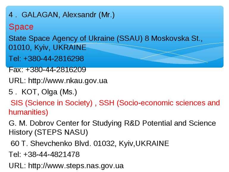 4 . GALAGAN, Alexsandr (Mr.) Space State Space Agency of Ukraine (SSAU) 8 Mos...