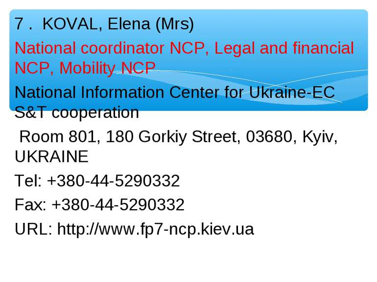 7 . KOVAL, Elena (Mrs) National coordinator NCP, Legal and financial NCP, Mob...
