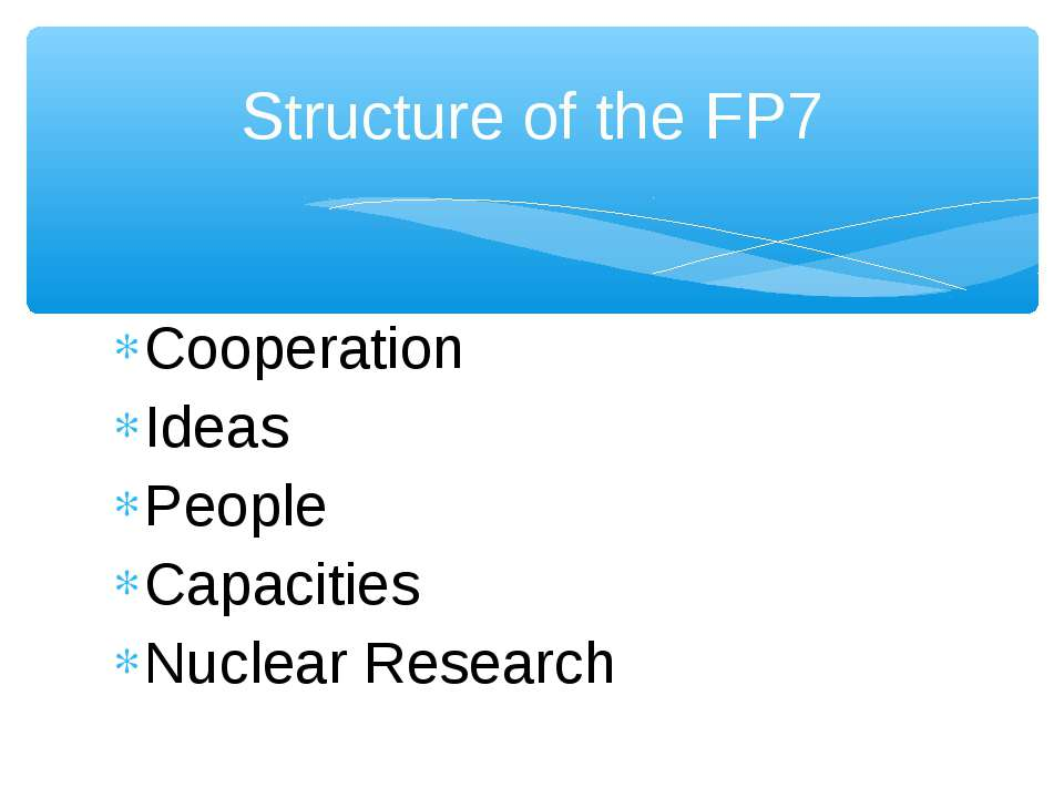 Cooperation Ideas People Capacities Nuclear Research Structure of the FP7