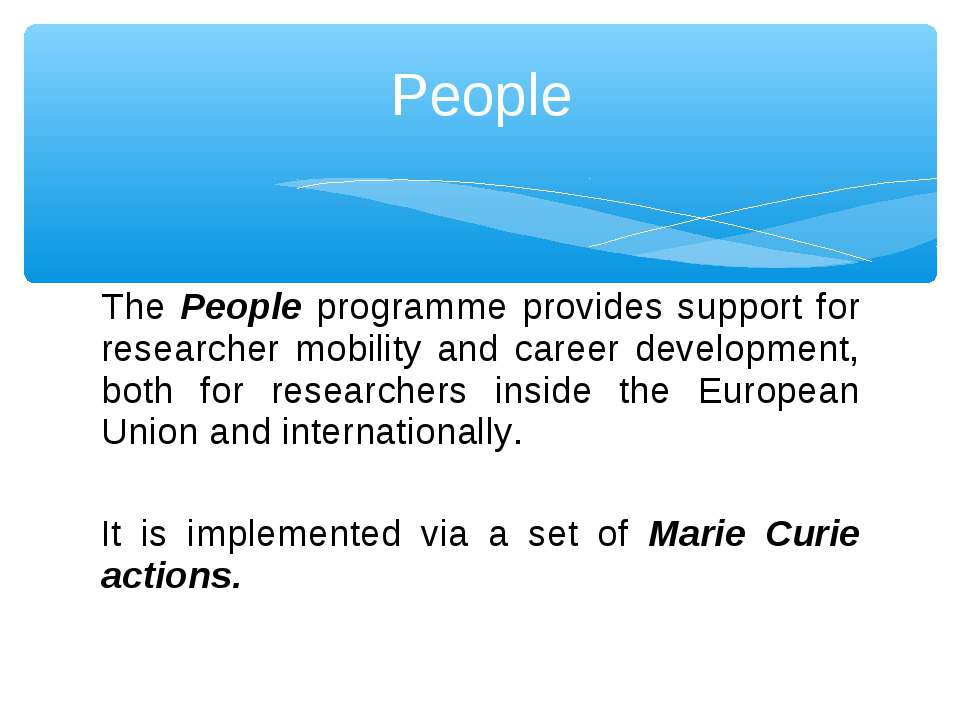The People programme provides support for researcher mobility and career deve...