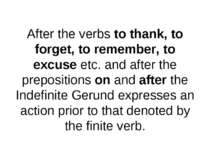 After the verbs to thank, to forget, to remember, to excuse etc. and after th...
