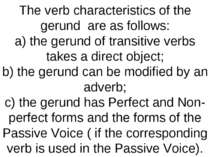 The verb characteristics of the gerund are as follows: a) the gerund of trans...