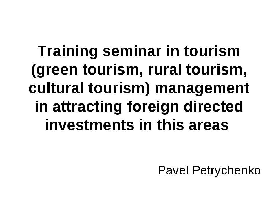 Training seminar in tourism (green tourism, rural tourism, cultural tourism) ...