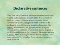 Declarative sentences They split into affirmative and negative statements of ...