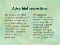 Adverbial connections The primary adverbial connection is established between...