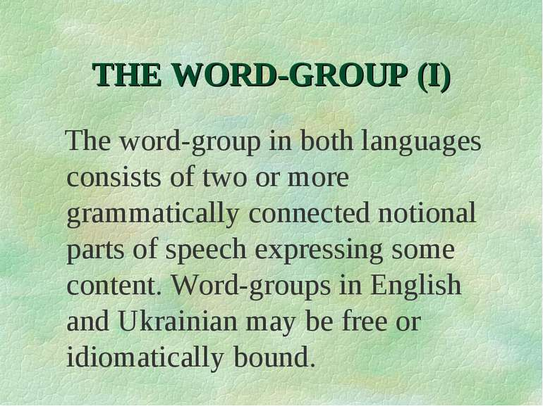 THE WORD-GROUP (I) The word-group in both languages consists of two or more g...