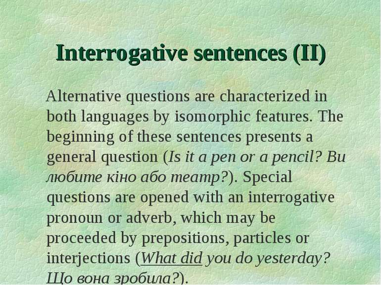 Interrogative sentences (II) Alternative questions are characterized in both ...