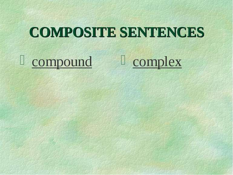 COMPOSITE SENTENCES compound complex