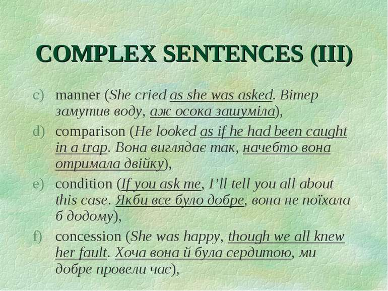 COMPLEX SENTENCES (III) manner (She cried as she was asked. Вітер замутив вод...