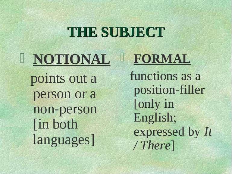 THE SUBJECT NOTIONAL points out a person or a non-person [in both languages] ...