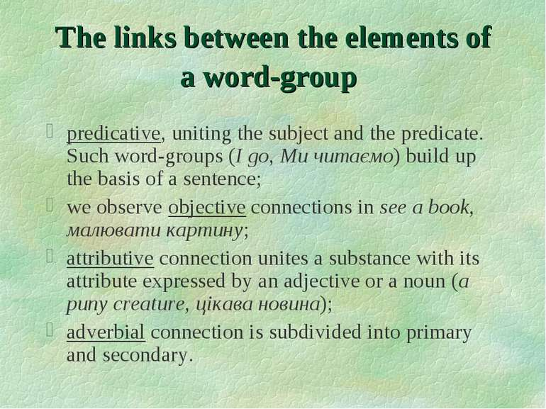 The links between the elements of a word-group predicative, uniting the subje...