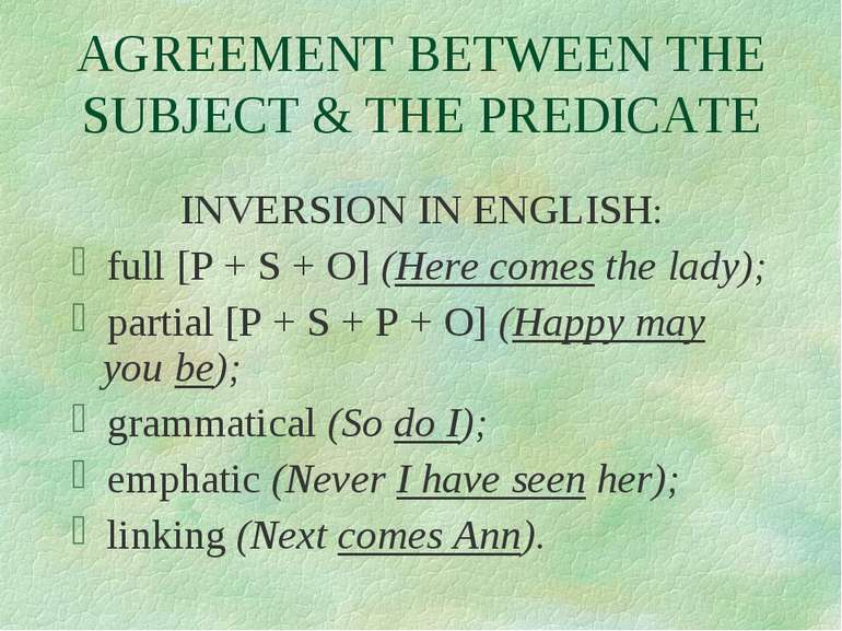 AGREEMENT BETWEEN THE SUBJECT & THE PREDICATE INVERSION IN ENGLISH: full [P +...