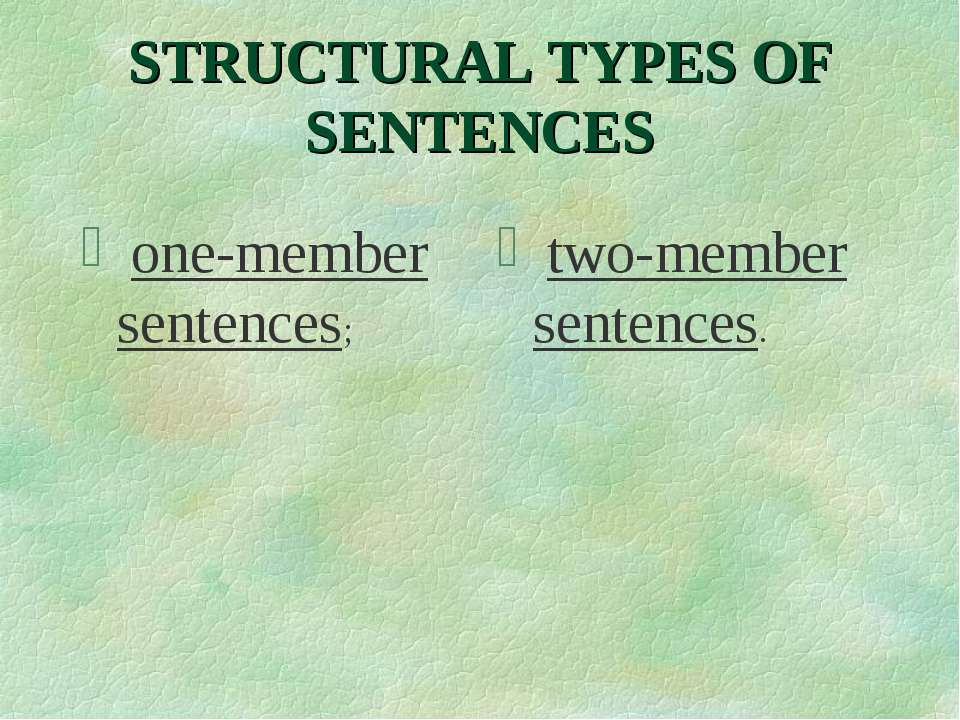 STRUCTURAL TYPES OF SENTENCES one-member sentences; two-member sentences.