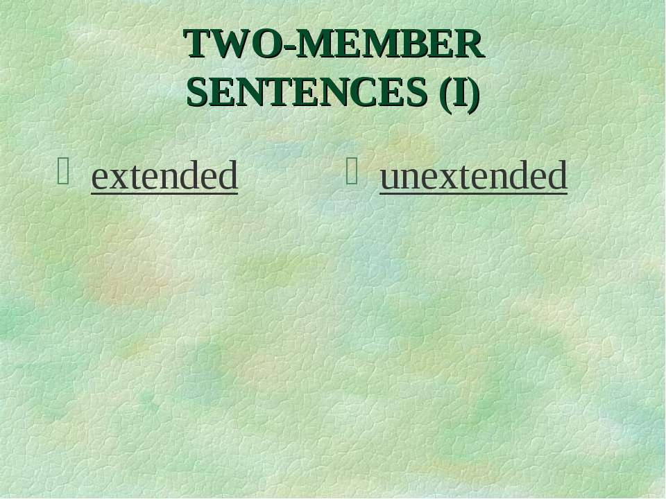 TWO-MEMBER SENTENCES (I) extended unextended