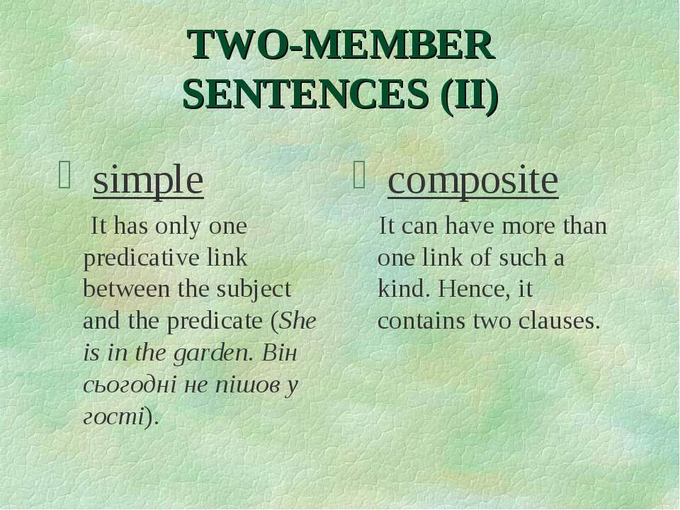 TWO-MEMBER SENTENCES (II) simple It has only one predicative link between the...