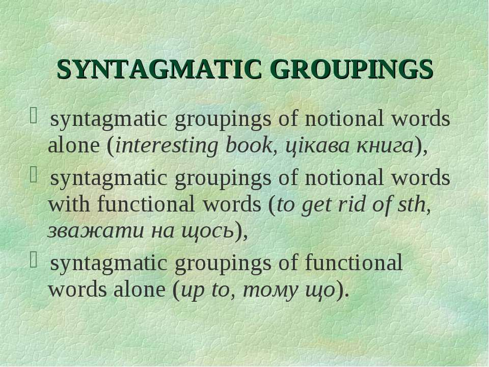 SYNTAGMATIC GROUPINGS syntagmatic groupings of notional words alone (interest...