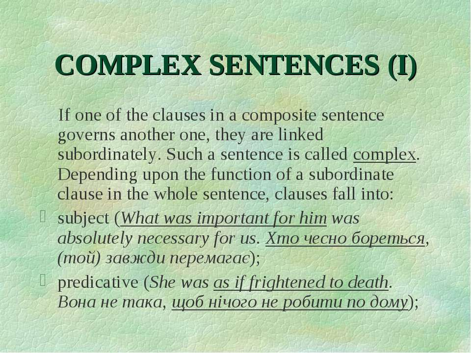 COMPLEX SENTENCES (I) If one of the clauses in a composite sentence governs a...