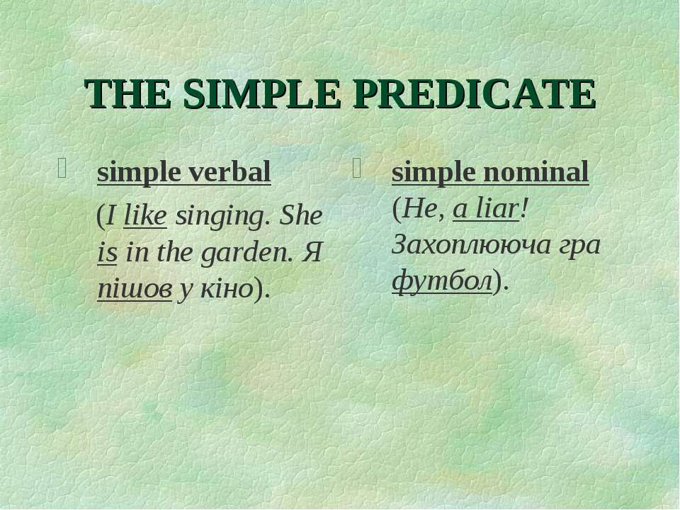 THE SIMPLE PREDICATE simple verbal (I like singing. She is in the garden. Я п...