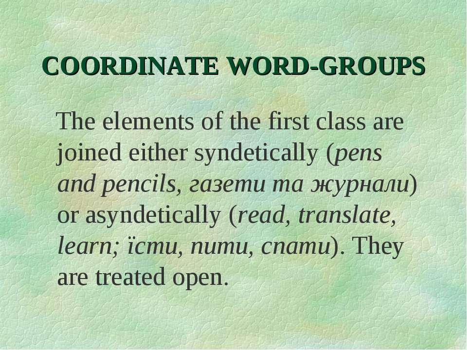 COORDINATE WORD-GROUPS The elements of the first class are joined either synd...