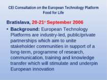 CEI Consultation on the European Technology Platform Food for Life Bratislava...
