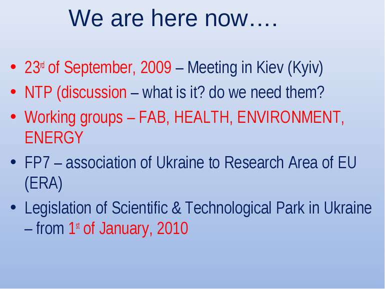 We are here now…. 23rd of September, 2009 – Meeting in Kiev (Kyiv) NTP (discu...
