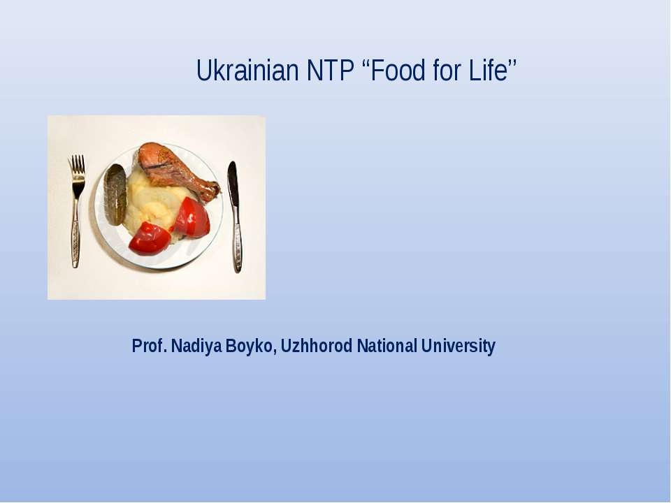 "Ukrainian NTP ""Food for Life"" Prof. Nadiya Boyko, Uzhhorod National University"