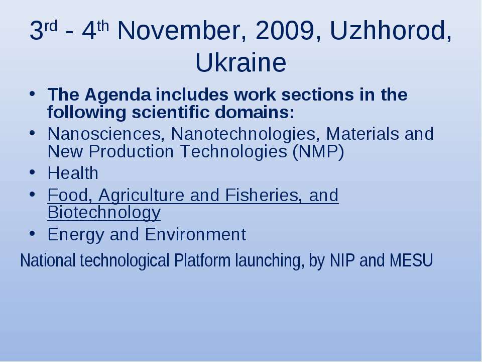 3rd - 4th November, 2009, Uzhhorod, Ukraine The Agenda includes work sections...